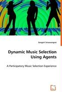 Dynamic Music Selection Using Agents