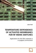 TEMPERATURE DEPENDENCE OF ACTUATED MEMBRANES FOR RF MEMS SWITCHES