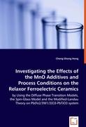 Investigating the Effects of the MnO Additives and Process Conditions on the Relaxor Ferroelectric Ceramics