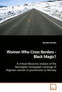 Women Who Cross Borders - Black Magic?