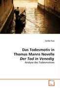Das Todesmotiv in Thomas Manns Novelle Der Tod in Venedig: Analyse des Todesmotives
