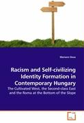 Racism and Self-civilizing Identity Formation in Contemporary Hungary