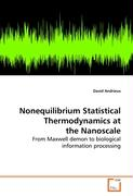 Nonequilibrium Statistical Thermodynamics at the Nanoscale: From Maxwell demon to biological information processing