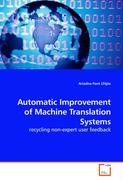 Automatic Improvement of Machine Translation Systems