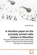 A situation paper on the privately owned radio stations in Mauritius