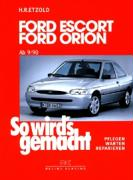 So wird's gemacht. Ford Escort / Ford Orion ab 9/90 bis 8/98