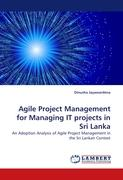 Agile Project Management for Managing IT projects in Sri Lanka