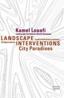 Landschaftsinterventionen / Landscape Interventions