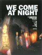 We come at Night
