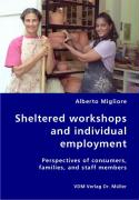 Sheltered work­shops and individual employment