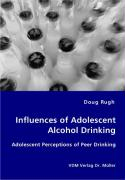 Influences of Adolescent Alcohol Drinking