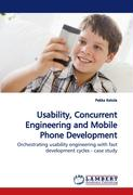 Usability, Concurrent Engineering and Mobile Phone Development