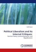 Political Liberalism and Its Internal Critiques:: Feminist Theory, Communitarianism, and Republicanism