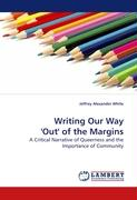 Writing Our Way 'Out' of the Margins