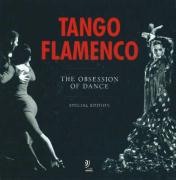Tango & Flamenco - The Obsession of Dance