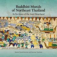 Buddhist Murals of Northeast Thailand: Reflections of the Isan Heartland