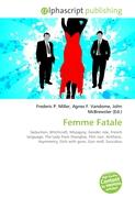 Femme Fatale: Seduction, Witchcraft, Misogyny, Gender role, French language, The Lady from Shanghai, Film noir, Antihero, Asymmetry, Girls with guns, Gun moll, Succubus
