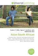Asian South African: Southeast Asia, Coloured, Cape Malays,Indian South  Africans , Tamil South Africans, Chinese South Africans,   Demographics of ... of South  Africa , South African English