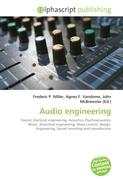 Audio engineering: Sound, Electrical engineering, Acoustics, Psychoacoustics, Music, Acoustical engineering, Noise control, Design, Engineering, Sound recording and reproduction