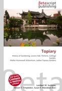 Topiary: History of Gardening, Levens Hall, Parterre, Cottage Garden, Walter Hunnewell Arboretum, Ladew Topiary Gardens