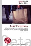 Paper Prototyping: User-Centered Design, User Interface Design, Usability Testing, User Interface, Software Prototyping, Contextual Design, Prototype