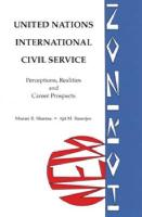 United Nations International Civil Service: Perceptions, Realities and Career Guidance