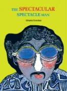 The Spectacular Spectacle Man [With 3-D Glasses]