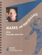 Masks and Performance: With Everyday Materials