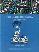 The Mahabharatha: Part 1: A Child's View