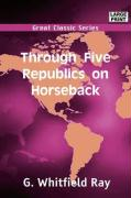Through Five Republics on Horseback