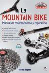 La mountain bike: manual de mantenimiento y reparación