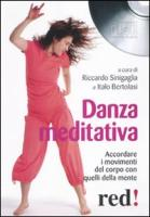 Danza meditativa. Accordare i movimenti del corpo con quelli della mente. Cd Audio