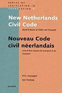 New Netherlands Civil Code (Series Legislation in Translation) (Bk. 8)