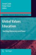Global Values Education: Teaching Democracy and Peace (Globalisation, Comparative Education and Policy Research)