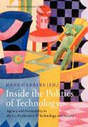 Inside the Politics of Technology: Agency and Normativity in the Co-Production of Technology and Society