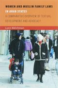Women and Muslim Family Laws in Arab States: A Comparative Overview of Textual Development and Advocacy