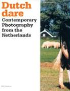 Dutch Dare: Contemporary Photography from the Netherlands