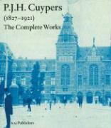 P.J.H. Cuypers (1827-1921): The Complete Works