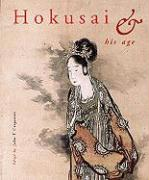 Hokusai and His Age: Ukiyo-E Painting, Printmaking and Book Illustrations in Late EDO Japan