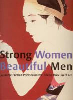 Strong Women, Beautiful Men: Japanese Portrait Prints from the Toledo Museum of Art