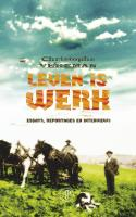 Leven is werk / druk 1: essays, reportages en interviews