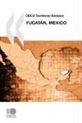 OECD Territorial Reviews Yucatan, Mexico