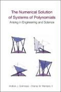 The Numerical Solution of Systems of Polynomials Arising in Engineering and Science