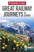 Great Railway Journeys of Europe Insight Guide