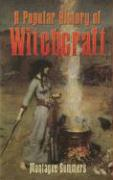 A Popular History of Witchcraft