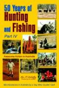50 Years of Hunting and Fishing, Part IV: Awesome Action in Australia