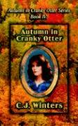 Autumn in Cranky Otter, Autumn in Cranky Otter Series, Book IV