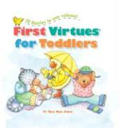 First Virtues for Toddlers: 12 Stories in One Volume