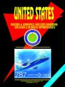 Us Aviation & Aerospace Industry Handbook: Situation and Business Opportunities