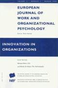 Innovation in Organizations: A Special Issue of the European Journal of Work and Organizational Psychology